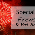 Fireworks & Pet Safety - Special Pals